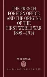 The French Foreign Office and the Origins of the First World War, 1898-1914 by M.B. Hayne image