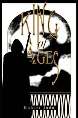 King of Ages by Robert Juda