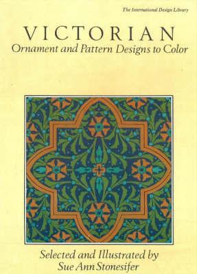 Victorian Ornament & Pattern Designs by Sue Ann Stonesifer