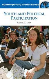 Youth and Political Participation by Glenn H Utter