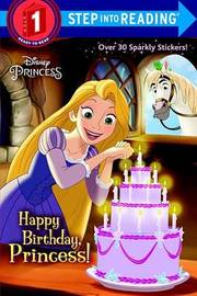 Happy Birthday, Princess! (Disney Princess) by Jennifer Liberts