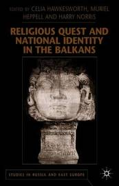 Religious Quest and National Identity in the Balkans by Celia Hawkesworth