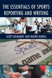 The Essentials of Sports Reporting and Writing by Scott Reinardy