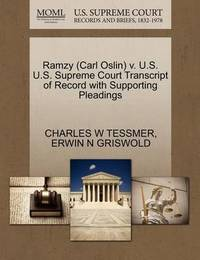 Ramzy (Carl Oslin) V. U.S. U.S. Supreme Court Transcript of Record with Supporting Pleadings by Charles W Tessmer