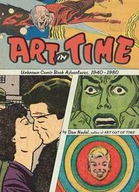 Art in Time: Unknown Comic Book Adventures, 1940-1980 by Dan Nadel image