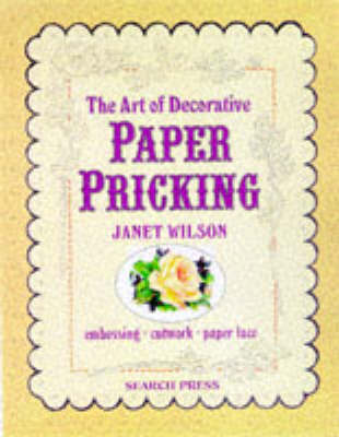 The Art of Decorative Paper Pricking by Janet Wilson