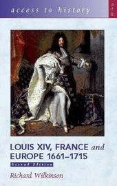 Access To History: Louis XIV, France and Europe 1661-1715 2nd Edition by Richard Wilkinson image