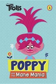 Poppy and the Mane Mania (DreamWorks Trolls Chapter Book #1) by David Lewman
