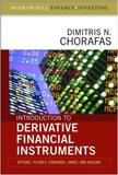 Introduction to Derivative Financial Instruments: Bonds, Swaps, Options, and Hedging by Dimitris N Chorafas