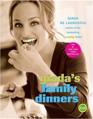 Giada's Family Dinners by Giada de Laurentiis