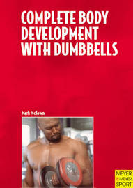 Complete Body Development with Dumbbells by Mark McKown image
