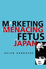 Marketing the Menacing Fetus in Japan by Helen Hardacre