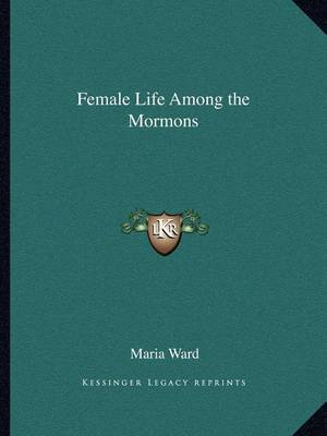 Female Life Among the Mormons by Maria Ward image