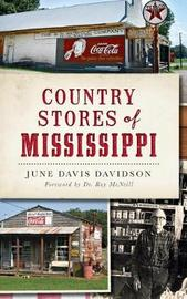 Country Stores of Mississippi by June Davis Davidson
