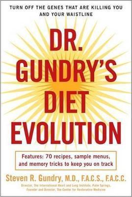 Dr. Gundry's Diet Evolution by Steven R Gundry