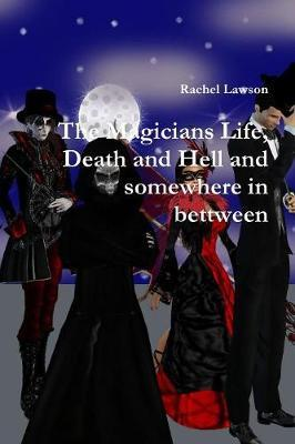 The Magicians Life, Death and Hell and Somewhere in Bettween by Rachel Lawson image