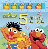 Sesame Street: 5 Patitos de Hule by Matt Mitter
