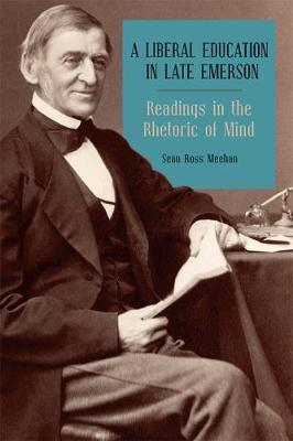 A Liberal Education in Late Emerson by Sean Ross Meehan image