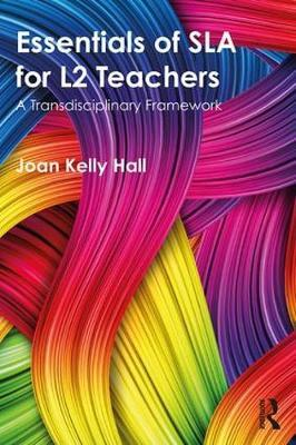 Essentials of SLA for L2 Teachers by Joan Kelly Hall image
