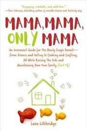 Mama, Mama, Only Mama by Lara Lillibridge