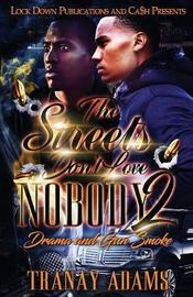 The Streets Don't Love Nobody 2 by Tranay Adams