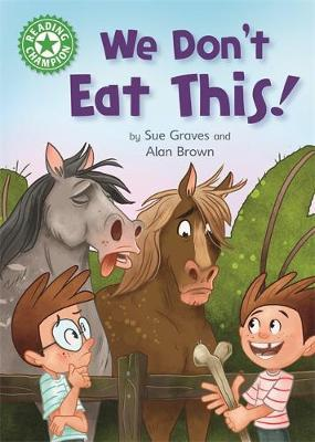Reading Champion: We Don't Eat This! by Sue Graves
