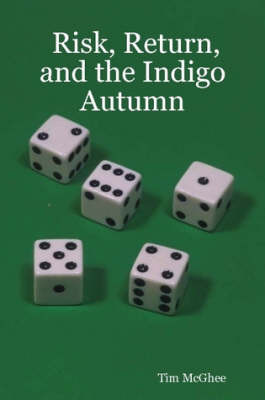 Risk, Return, and the Indigo Autumn by Tim McGhee image
