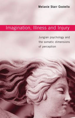 Imagination, Illness and Injury by Melanie Starr Costello