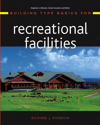 Building Type Basics for Recreational Facilities by Richard J. Diedrich