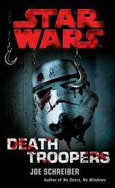Star Wars: Death Troopers by Joe Schreiber