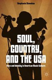 Soul, Country, and the USA by Stephanie Shonekan