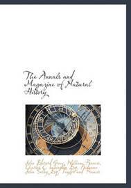 The Annals and Magazine of Natural History by John Edward Gray