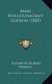 Mary Wollstonecraft Godwin (1885) by Elizabeth Robins Pennell