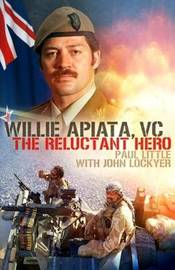 Willie Apiata, VC: The Reluctant Hero (Younger Readers) by Paul Little