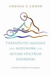 Therapeutic Massage and Bodywork for Autism Spectrum Disorders by Virginia S. Cowen
