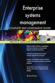 Enterprise Systems Management Complete Self-Assessment Guide by Gerardus Blokdyk image
