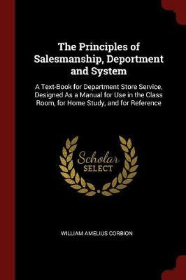 The Principles of Salesmanship, Deportment and System by William Amelius Corbion