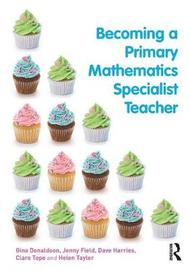Becoming a Primary Mathematics Specialist Teacher by Gina Donaldson