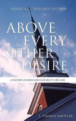 Above Every Other Desire by L Thomas Smith Jr