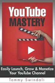 Youtube Mastery by Tommy Swindali