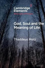 Elements in the Philosophy of Religion by Thaddeus Metz