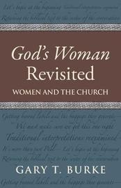 God's Woman Revisited by Gary T. Burke