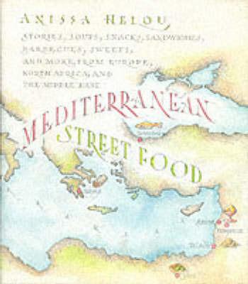 Mediterranean Street Food by Anissa Helou image