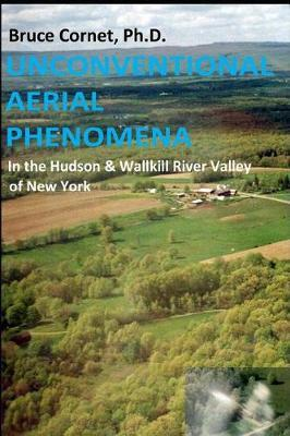 Unconventional Aerial Phenomena by Bruce Cornet