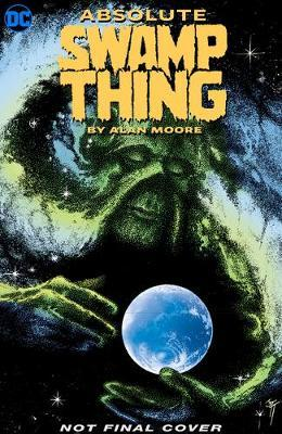 Absolute Swamp Thing by Alan Moore Volume 2 by Alan Moore