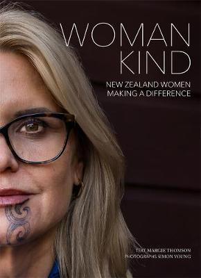 Womankind: New Zealand Women Making a Difference by Margie Thomson