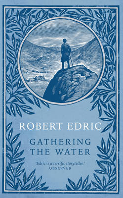 Gathering the Water by Robert Edric image