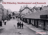 Old Pitlochry, Strathtummel and Rannoch by Bernard Byrom image