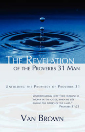 The Revelation of the Proverbs 31 Man by Van Brown image