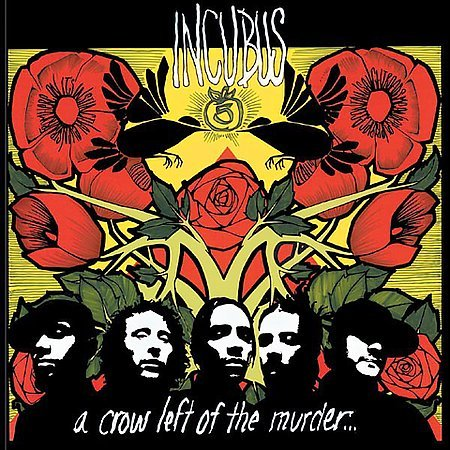 A Crow Left Of The Murder by Incubus